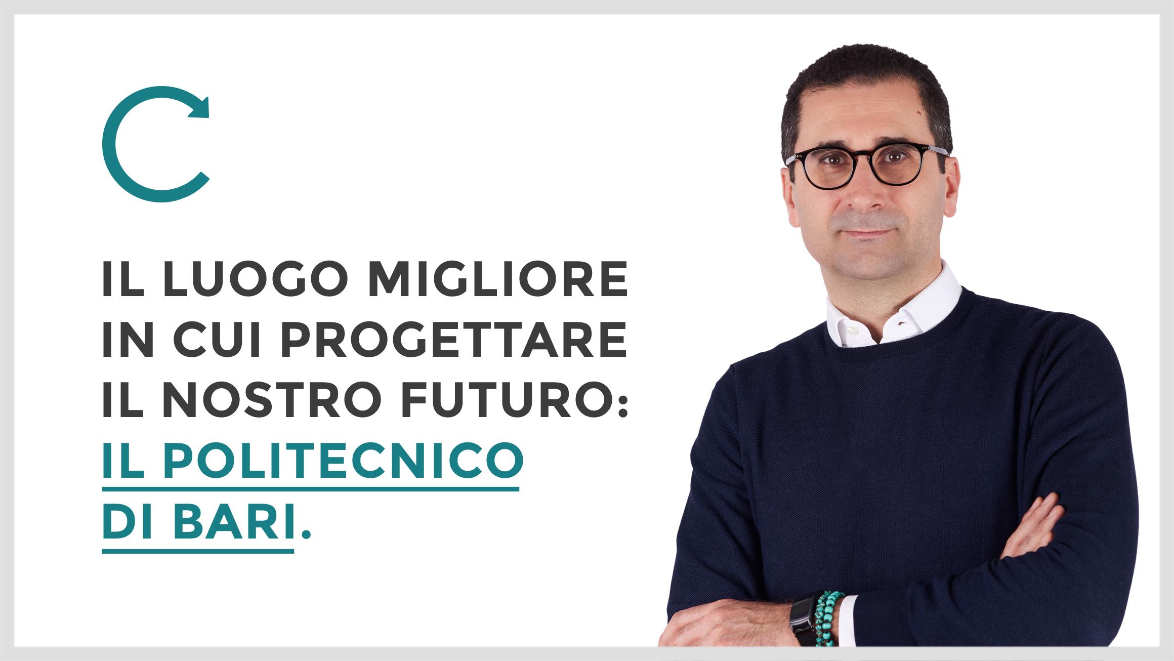 Il posto migliore dove progettare il nostro futuro: il Politecnico di Bari